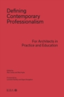 Defining Contemporary Professionalism (missing jacket) : For Architects in Practice and Education - eBook