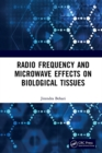 Radio Frequency and Microwave Effects on Biological Tissues - eBook