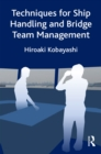 Techniques for Ship Handling and Bridge Team Management - eBook