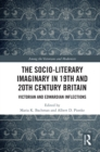 The Socio-Literary Imaginary in 19th and 20th Century Britain : Victorian and Edwardian Inflections - eBook