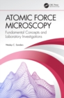 Atomic Force Microscopy : Fundamental Concepts and Laboratory Investigations - eBook