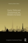 Courts, Politics and Constitutional Law : Judicialization of Politics and Politicization of the Judiciary - eBook