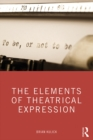 The Elements of Theatrical Expression - eBook