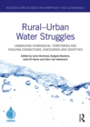 Rural-Urban Water Struggles : Urbanizing Hydrosocial Territories and Evolving Connections, Discourses and Identities - eBook