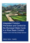 Integrated Pollution Prevention and Control for the Municipal Water Cycle in a River Basin Context : Validation of the Three-Step Strategic Approach - eBook