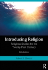 Introducing Religion : Religious Studies for the Twenty-First Century - eBook