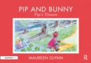 Pip and Bunny : Pip's Dream - eBook