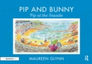 Pip and Bunny : Pip at the Seaside - eBook