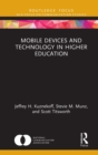 Mobile Devices and Technology in Higher Education : Considerations for Students, Teachers, and Administrators - eBook