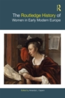 The Routledge History of Women in Early Modern Europe - eBook