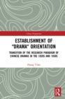 "Establishment of ""Drama"" Orientation : Transition of the Research Paradigm of Chinese Dramas in the 1920s and 1930s - eBook"