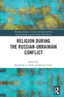 Religion During the Russian Ukrainian Conflict - eBook