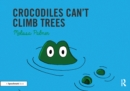 Crocodiles Can't Climb Trees - eBook