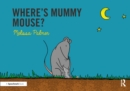 Where's Mummy Mouse? - eBook