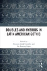 Doubles and Hybrids in Latin American Gothic - eBook