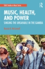 Music, Health, and Power : Singing the Unsayable in The Gambia - eBook