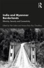 India and Myanmar Borderlands : Ethnicity, Security and Connectivity - eBook