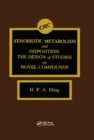 Xenobiotic Metabolism and Disposition : The Design of Studies on Novel Compounds - eBook