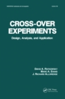 Cross-Over Experiments : Design, Analysis and Application - eBook