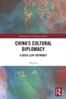 China's Cultural Diplomacy : A Great Leap Outward? - eBook