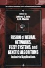 Fusion of Neural Networks, Fuzzy Systems and Genetic Algorithms : Industrial Applications - eBook