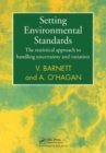 Setting Environmental Standards : The Statistical Approach to Handling Uncertainty and Variation - eBook