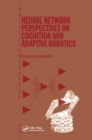 Neural Network Perspectives on Cognition and Adaptive Robotics - eBook
