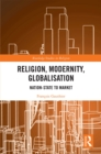 Religion, Modernity, Globalisation : From Nation-State to Market - eBook