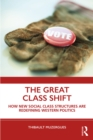 The Great Class Shift : How New Social Class Structures are Redefining Western Politics - eBook