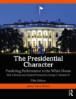 The Presidential Character : Predicting Performance in the White House, With a Revised and Updated Foreword by George C. Edwards III - eBook