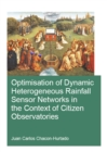 Optimisation of Dynamic Heterogeneous Rainfall Sensor Networks in the Context of Citizen Observatories - eBook
