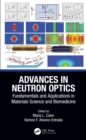 Advances in Neutron Optics : Fundamentals and Applications in Materials Science and Biomedicine - eBook