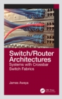Switch/Router Architectures : Systems with Crossbar Switch Fabrics - eBook