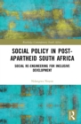 Social Policy in Post-Apartheid South Africa : Social Re-engineering for Inclusive Development - eBook