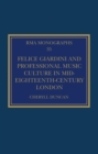 Felice Giardini and Professional Music Culture in Mid-Eighteenth-Century London - eBook