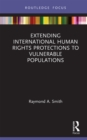Extending International Human Rights Protections to Vulnerable Populations - eBook