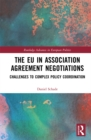 The EU in Association Agreement Negotiations : Challenges to Complex Policy Coordination - eBook