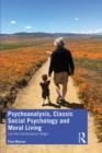 Psychoanalysis, Classic Social Psychology and Moral Living : Let the Conversation Begin - eBook