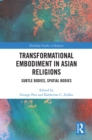 Transformational Embodiment in Asian Religions : Subtle Bodies, Spatial Bodies - eBook
