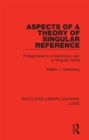 Aspects of a Theory of Singular Reference : Prolegomena to a Dialectical Logic of Singular Terms - eBook