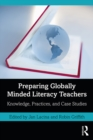 Preparing Globally Minded Literacy Teachers : Knowledge, Practices, and Case Studies - eBook