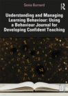 Understanding and Managing Learning Behaviour: Using a Behaviour Journal for Developing Confident Teaching - eBook