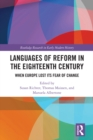 Languages of Reform in the Eighteenth Century : When Europe Lost Its Fear of Change - eBook