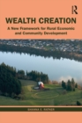 Wealth Creation : A New Framework for Rural Economic and Community Development - eBook