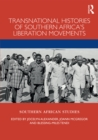 Transnational Histories of Southern Africa's Liberation Movements - eBook