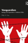 Vanguardism : Ideology and Organization in Totalitarian Politics - eBook