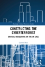 Constructing the Cyberterrorist : Critical Reflections on the UK Case - eBook