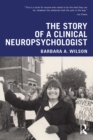 The Story of a Clinical Neuropsychologist - eBook