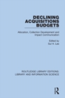 Declining Acquisitions Budgets : Allocation, Collection Development, and Impact Communication - eBook