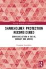 Shareholder Protection Reconsidered : Derivative Action in the UK, Germany and Greece - eBook